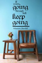 'If you going through hell - keep going' W.Churchill Quote - Large Wall Decal