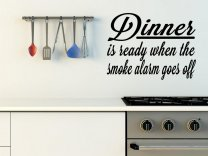 'Dinner is ready when the smoke alarm goes off' - Funny Vinyl Decoration