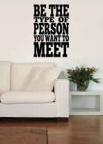 Be the type of person you want to meet - Motivational Wall Sticker