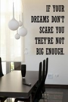 'If your dreams don't scare you they're not big enough' - Large Wall Decal