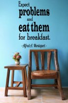 'Expect problems and eat them for breakfast' A.A.Motapert Quote - Wall Decor