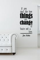 'If you don't like how things are, change it!...' Jim Rohn - Large Wall Quote