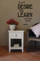 'Always desire to learn something useful.' Sophocles Quote - Vinyl Decor