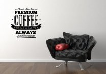 'Finest Selection Premium Coffee' - Amazing Decoration For Cafe Shop / Restaurant etc.