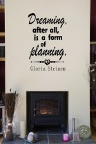 'Dreaming, after all, is a form of planning.' - Gloria Steinem Quote - Wall Sticker