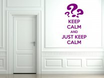 'Keep calm and just keep calm' - Famous Poster Parody - Wall Sticker
