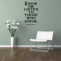 'Know or listen to those who know.' Baltasar Gracian - Motivational Quote Decal