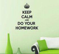 Keep calm and do your homework WALL STICKERS