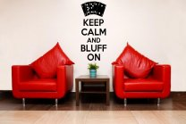 'Keep Calm and Bluff On' - Vinyl Wall Sticker