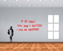 Banksy Graffiti 'If at first you don't succeed...' - Large Wall Sticker