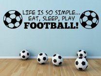'Life is so simple... Eat, sleep, play football !' - Fantastic Wall Sticker