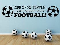 'Life is so simple... Eat, sleep, play football !' - Fantastic Wall Sticker