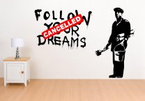Banksy 'Follow Your Dreams - Cancelled' X-Large Wall Sticker