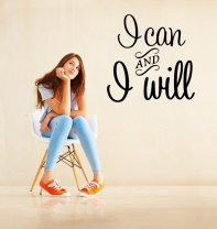' I Can and I Will ' - Amazing Vinyl Wall Quote