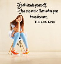 ' Look inside yourself. You are more than what you have become.' The Lion King Quote Wall Decal