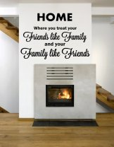 ' HOME - Where you treat your Friends like Family...' Amazing Large Wall Quote