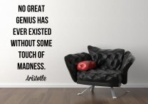 'No great genius has ever existed without some touch of madness.' Quotes by Aristotle Wall Sticker