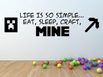 'Life is so simple - eat, sleep, craft, mine' - Amazing Large Wall Sticker