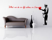 Banksy Street Art 2016 - What we do in life... - Amazing Large Wall Stickers
