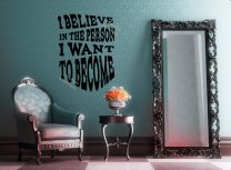 'I believe in the person I want to become' - Inspirational Quote Wall Sticker