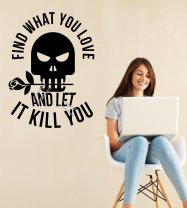 Find what you love and let it kill you! Stunning Wall Sticker Decal with skull and rose