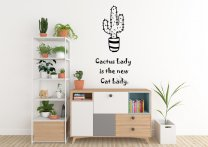 Cactus Lady is the new Cat Lady - Funny Large Wall Sticker Quote