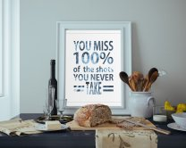 You miss 100% of shots you never take - Motivational Poster by FunWorld