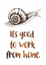 It's good to work from home! Stylish Poster for self-employed. Great gift idea.