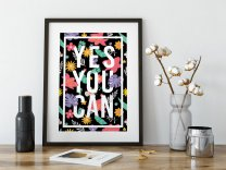 YES YOU CAN - Motivational Poster Floral Vibrant Print
