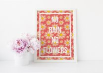 No Rain No Flowers - Inspirational Poster Floral Optimistic Print