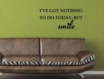 JC Design 'I've got nothing to do today, but smile' - Wall Quote Decoration