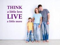 JC Design 'THINK a little less LIVE a little more' - Motivational Wall Decor