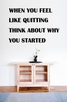 JC Design 'When you feel like quitting think about why you started'. Motivationa