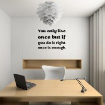 JC Design 'You only live once but if you do it right once is enough' Amazing Wal