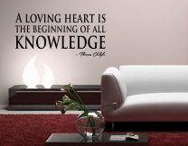 JC Design 'A loving heart is the beginning of all knowledge.' Amazing Vinyl Decal