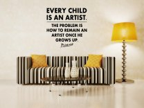 JC Design 'Every child is an artist the problem is how to remain an artist once he grows' Picasso - Amazing Vinyl Decal