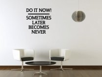 JC Design 'Do it now! Sometimes later becomes never' - Motivational Wall Sticker
