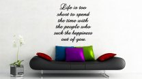 JC Design 'Life is too short to spend the time with the people who suck the happiness out of you' - Wall Quote Vinyl Decor