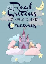 Real queens fix each others crown's. Fashion quote version for younger queens. Poster A4-A1