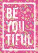 BE-You-Tiful - Floral Pink Girly Poster Stylish Beautiful Print